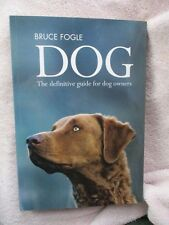 DOG: The Definitive Guide for Dog Owners Bruce Fogle Firefly 2010 NEW SOFTCOVER