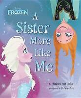 Disney Frozen a Sister More Like Me, Hicks, Barbara Jean, Very Good Book