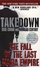 Takedown : The Fall of the Last Mafia Empire by Douglas Century and Rick Cowan (