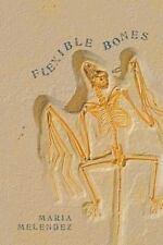 Camino Del Sol: Flexible Bones by Maria Melendez (2010, Paperback)