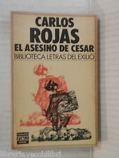 EL ASESINO DE CESAR Biblioteca letras del exilio Carlos Rojas Plaza Janes 1985