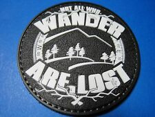 "MORALE PATCH ""NOT ALL WHO WANDER ARE LOST"" PVC HOOK BACK HIKING CAMPING BACKBACK"