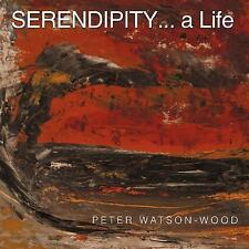 Serendipity a Life by Peter Watson-Wood (2012, Paperback)