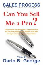 Sales Process : Can You Sell Me a Pen? by Darin George (2013, Hardcover)