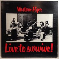 WESTERN FLYER - LIVE TO SURVIVE! LP - OZ AUSSIE BLUES ROCK 1979 -INFINITY PROMO