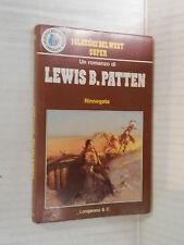 RINNEGATA Lewis B Patten Ugo Carrega Longanesi Classici West 1978 romanzo libro