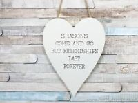 Cream Shabby Chic Wooden Hanging Heart Plaque Seasons Come ... Friendship Sign