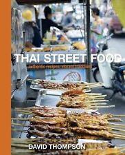 Thai Street Food: Authentic Recipes, Vibrant Traditions by David Thompson (Hardback, 2010)