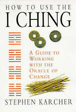 Good, How to Use the I Ching: A Guide to Working with the Oracle of Change, Karc
