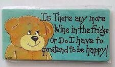 Is there anymore wine in the Fridge  Novelty Fridge Magnet wine drinker vino