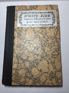 WHITE FIRE By Grace Noll Crowell Vintage Library Book Rare 1934