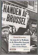 Au nom de la Wallonie et de Bruxelles français Les origines du FDF C.Kesteloot