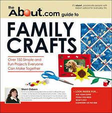 "The """"About"""".Com Guide to Family Crafts: 150 Simple and Fun Projects Everyone C"