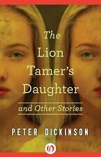 The Lion Tamer's Daughter and Other Stories by Peter Dickinson (2015, Paperback)