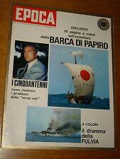 EPOCA 1970/1036=THOR HEYERDAHL RA II EXPEDITION=MARIO SOLDATI=ITALIANI LIBIA VIA