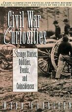 Civil War Curiosities : Strange Stories, Oddities, Events, and Coincidences...