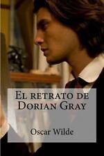 El Retrato de Dorian Gray by Oscar Wilde (2016, Paperback)