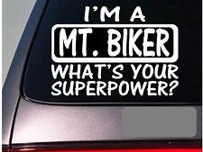 I'm an mt. biker sticker decal *E119* mountain bike helmet bicycle peddle ride