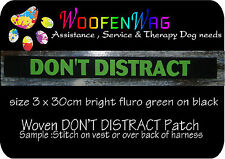 """NEW ! 1 assistance dog  & K9 WOVEN awareness  """"Don't DISRACT """" patche / sign"""