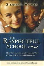 The Respectful School: How Educators and Students Can Conquer Hate and