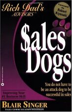 Rich Dad Advisors Series: SalesDogs: You Do Not Have to Be an Attack Dog to B