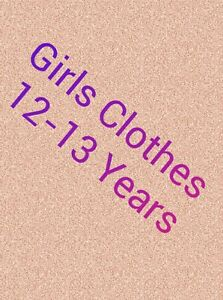 Girls Clothes Make Your Own Bundle Size 12-13 years Dress Jeans Leggings Blouses