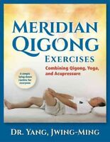 Meridian Qigong Exercises : Combining Qigong, Yoga, and Acupressure, Paperbac...