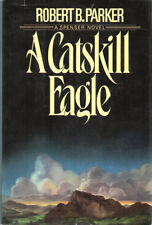 A Catskill Eagle By Robert B Parker ~ Hardcover DJ 1st Edition 1985