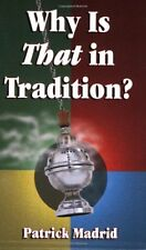 Why Is That in Tradition? by Patrick Madrid