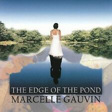 The Edge of the Pond  by Marcelle Gauvin (2002 Whaling City Sound) NEW SEALED