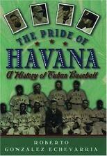 The Pride of Havana: A History of Cuban Baseball (Paperback or Softback)