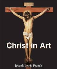 Christ in Art ' French, Joseph Lewis