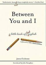 (Very Good)-Between You and I: A Little Book of Bad English (Hardcover)-Cochrane