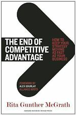 The End of Competitive Advantage: How to Keep Your Strategy Moving as Fast as Yo