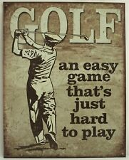 Golf - An Easy Game That's Just Hard to Play Metal Sign Sports New Retro Vintage