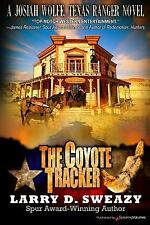 The Coyote Tracker by Larry D. Sweazy (2017, Paperback)
