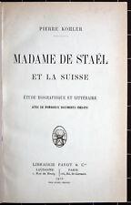 Pierre Kohler. Madame de Stael et la Suisse. Payot. 1916.