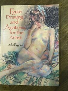 Figure Drawing And Anatomy For The Artist. John Raynes