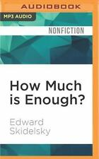 How Much Is Enough? : Money and the Good Life by Edward Skidelsky (2016, MP3...