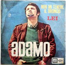 DISCO VINILE 45 GIRI ADAMO TENERE BRONCIO LEI ITALY 1965