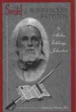 Milus Eddings Johnston - The Sword of Bushwhacker Johnston