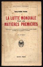WALTHER PAHL, LA LUTTE MONDIALE POUR LES MATIÈRES PREMIÈRES