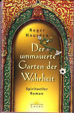 Housden, Roger – Der ummauerte Garten der Wahrheit – ovp, spiritueller Roman geb