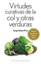 Virtudes curativas de la col y otras verduras (Spanish Edition) by Jorge Sintes