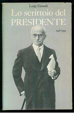 EINAUDI LUIGI LO SCRITTOIO DEL PRESIDENTE EINAUDI 1956 OPERE DI LUIGI EINAUDI