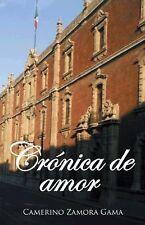 Crónica de Amor by Camerino Zamora Gama (2014, Paperback)