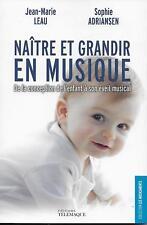 GROSSESSE - MATERNITE / NAITRE ET GRANDIR EN MUSIQUE - J.-M. LEAU - NEUF !