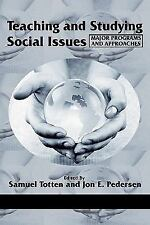 Teaching and Studying Social Issues : Major Programs and Approaches by Jon E....