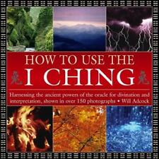 How to Use the I Ching by William Adcock | Hardcover Book | 9780754830382 | NEW