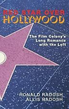 Red Star Over Hollywood: The Film Colonys Long Romance with the Left